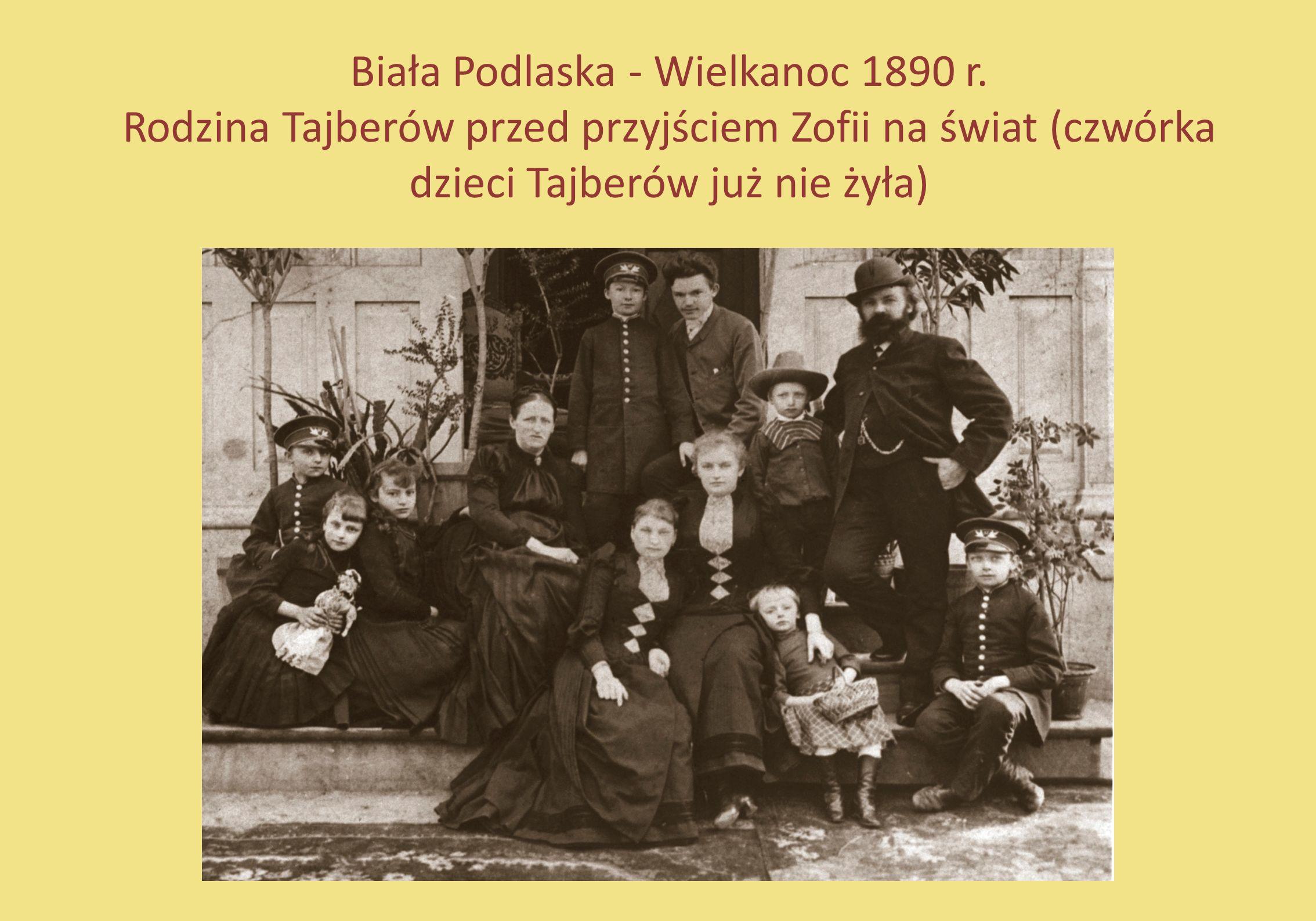 Biała Podlaska - Wielkanoc 1890 r. Rodzina Tajberów przed przyjściem Zofii na świat (czwórka dzieci Tajberów już nie żyła)