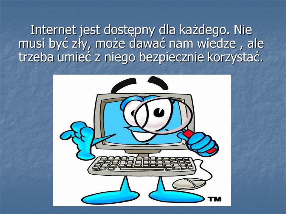 10 zasad bezpiecznego korzystania z Internetu 1.