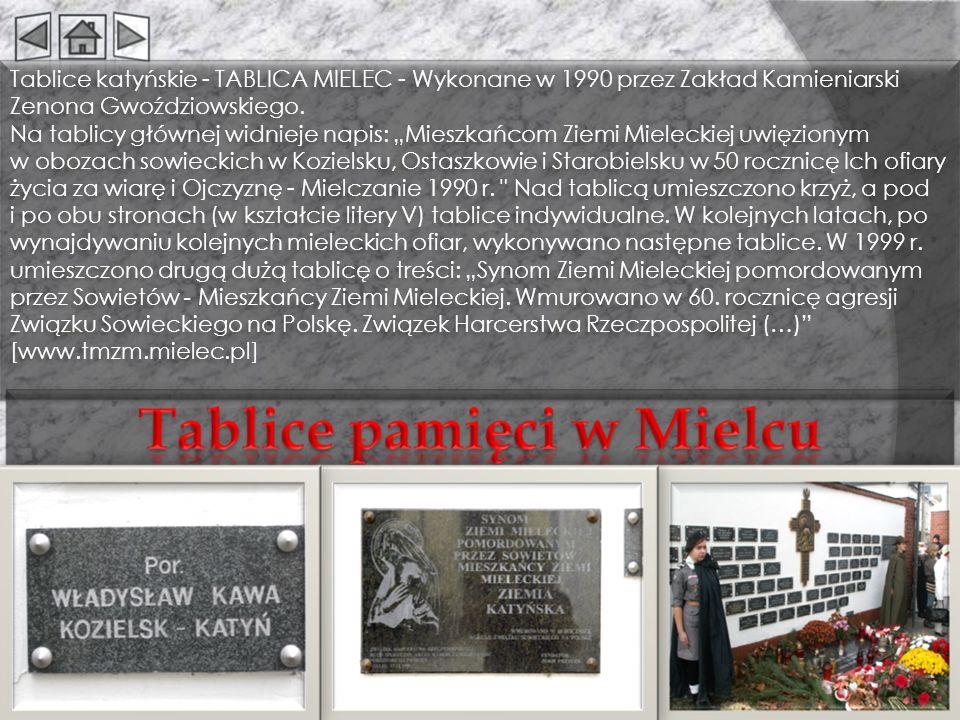 Tablice katyńskie - TABLICA MIELEC - Wykonane w 1990 przez Zakład Kamieniarski Zenona Gwoździowskiego. Na tablicy głównej widnieje napis: Mieszkańcom