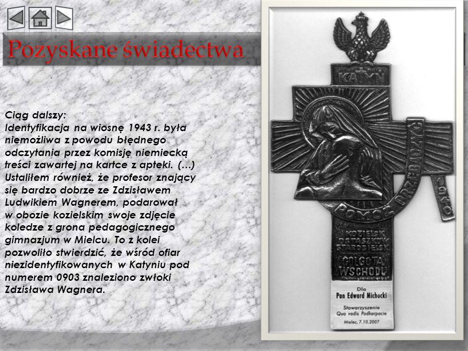 Ciąg dalszy: Identyfikacja na wiosnę 1943 r. była niemożliwa z powodu błędnego odczytania przez komisję niemiecką treści zawartej na kartce z apteki.