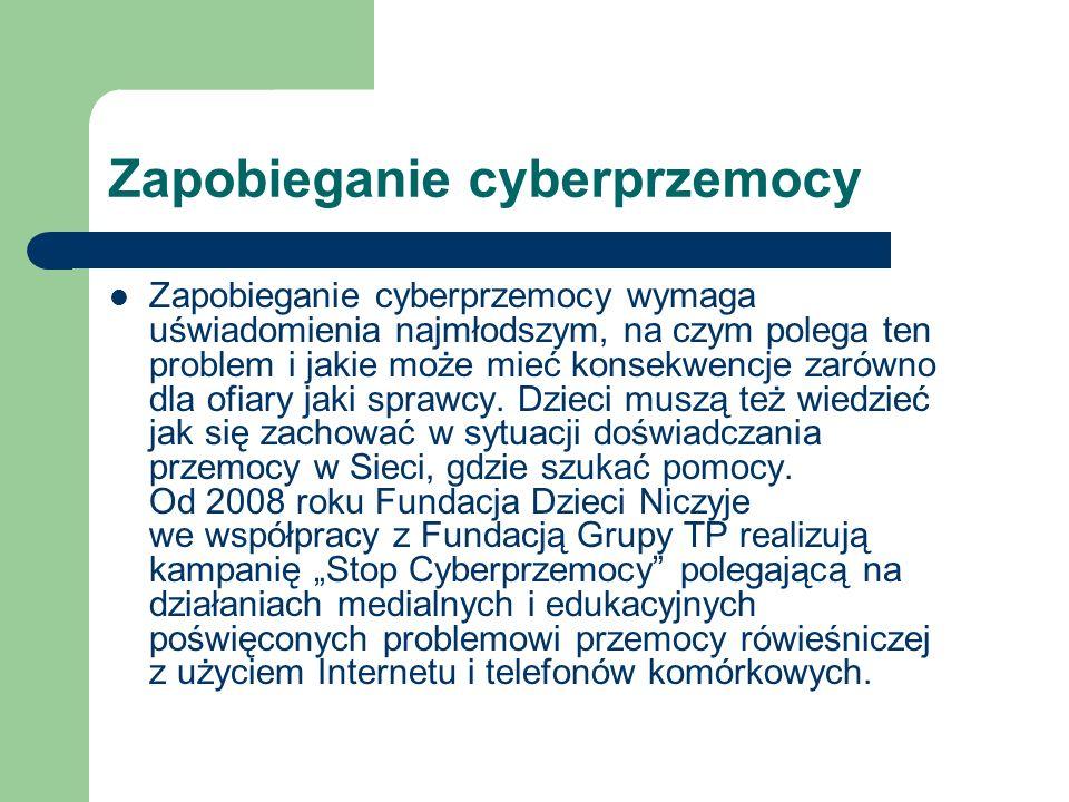Zapobieganie cyberprzemocy Zapobieganie cyberprzemocy wymaga uświadomienia najmłodszym, na czym polega ten problem i jakie może mieć konsekwencje zaró