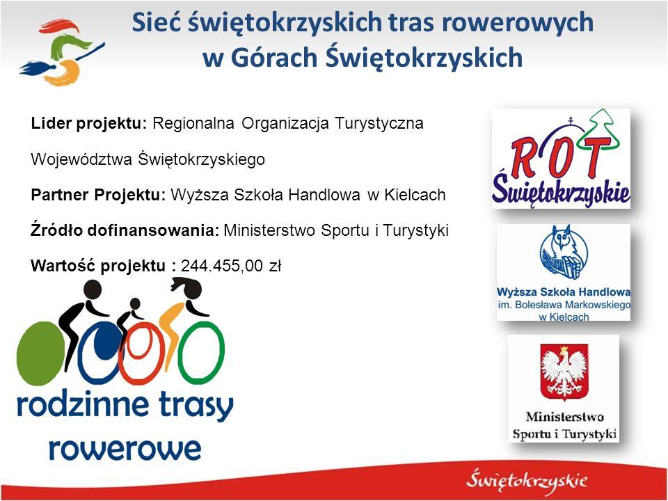 Sieć świętokrzyskich tras rowerowych w Górach Świętokrzyskich Lider projektu: Regionalna Organizacja Turystyczna Województwa Świętokrzyskiego Partner