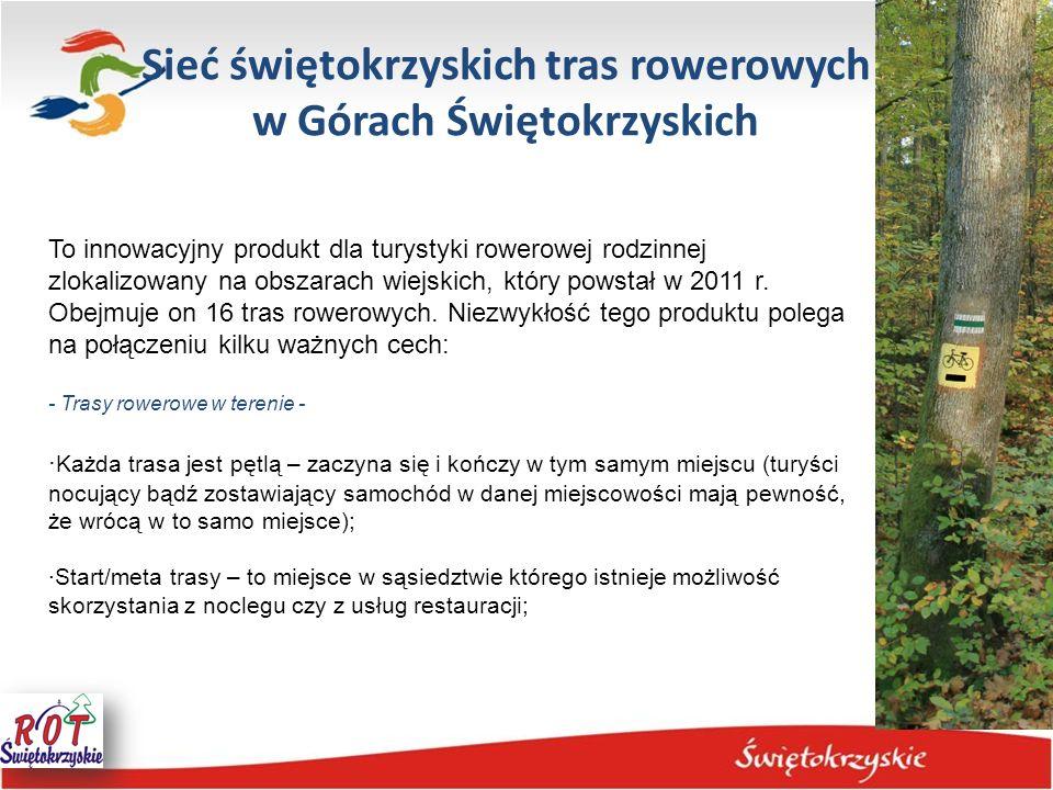 Sieć świętokrzyskich tras rowerowych w Górach Świętokrzyskich To innowacyjny produkt dla turystyki rowerowej rodzinnej zlokalizowany na obszarach wiej