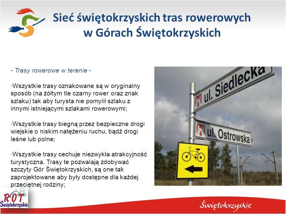 Sieć świętokrzyskich tras rowerowych w Górach Świętokrzyskich - Trasy rowerowe w terenie - ·Wszystkie trasy oznakowane są w oryginalny sposób (na żółt