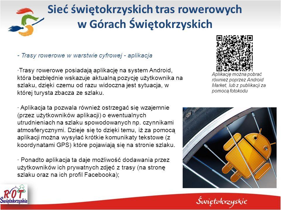 Sieć świętokrzyskich tras rowerowych w Górach Świętokrzyskich - Trasy rowerowe w warstwie cyfrowej - aplikacja ·Trasy rowerowe posiadają aplikację na