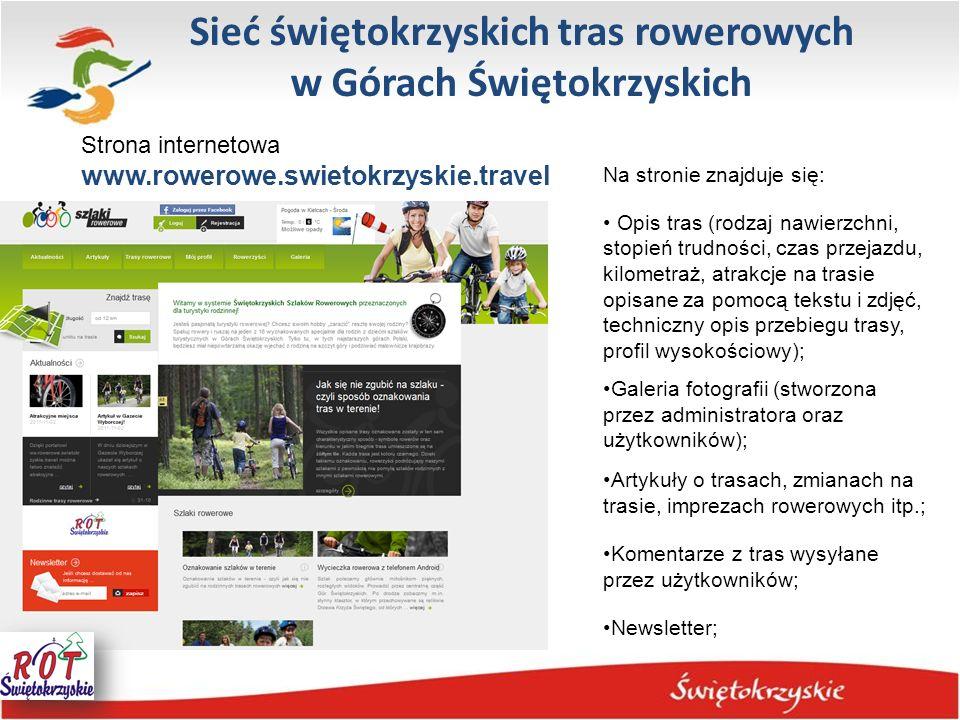 Sieć świętokrzyskich tras rowerowych w Górach Świętokrzyskich Strona internetowa www.rowerowe.swietokrzyskie.travel Na stronie znajduje się: Opis tras