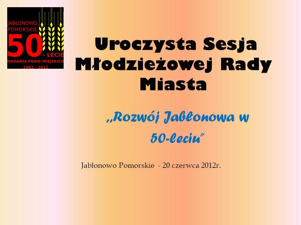 ,,Rozwój Jabłonowa w 50-leciu Jabłonowo Pomorskie - 20 czerwca 2012r.