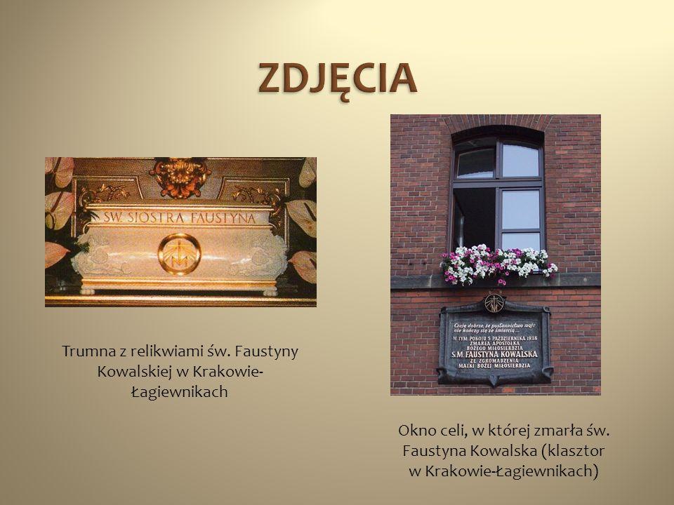 Trumna z relikwiami św. Faustyny Kowalskiej w Krakowie- Łagiewnikach Okno celi, w której zmarła św. Faustyna Kowalska (klasztor w Krakowie-Łagiewnikac