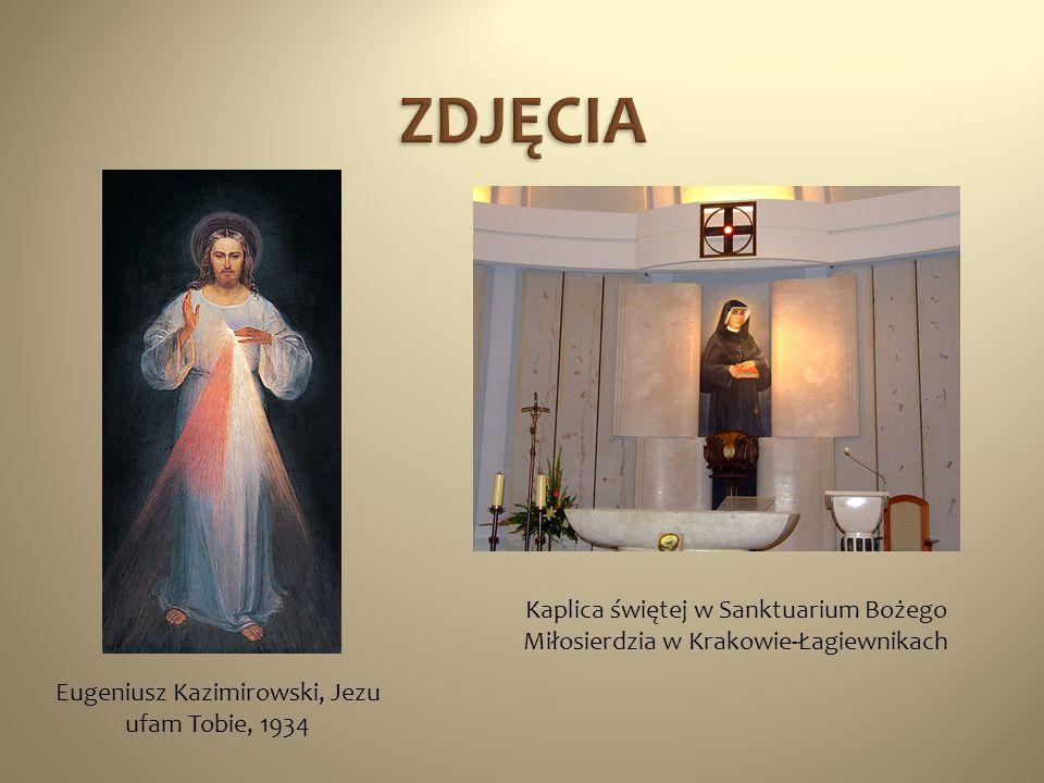 Eugeniusz Kazimirowski, Jezu ufam Tobie, 1934 Kaplica świętej w Sanktuarium Bożego Miłosierdzia w Krakowie-Łagiewnikach