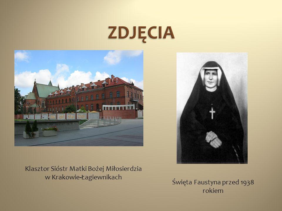Klasztor Sióstr Matki Bożej Miłosierdzia w Krakowie-Łagiewnikach Święta Faustyna przed 1938 rokiem