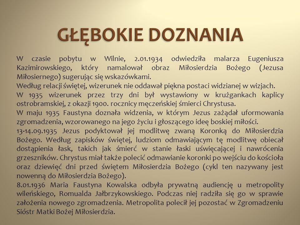W czasie pobytu w Wilnie, 2.01.1934 odwiedziła malarza Eugeniusza Kazimirowskiego, który namalował obraz Miłosierdzia Bożego (Jezusa Miłosiernego) sug