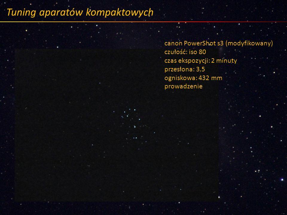Tuning aparatów kompaktowych canon PowerShot s3 (modyfikowany) czułość: iso 80 czas ekspozycji: 2 minuty przesłona: 3.5 ogniskowa: 432 mm prowadzenie