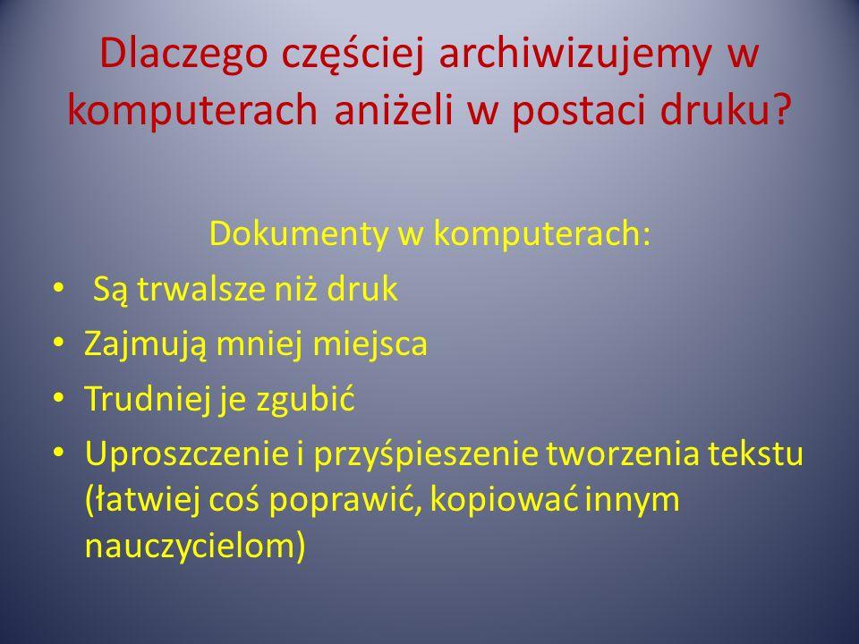 UWAGA!!.Archiwizować dokumentacje ma obowiązek zarówno nauczyciel (np.