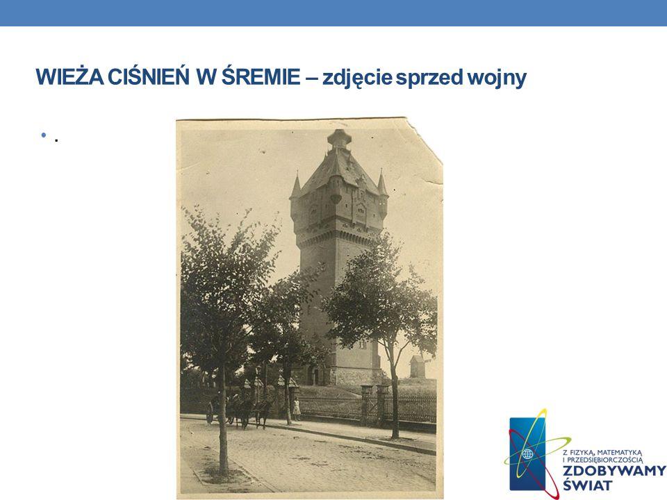 WIEŻA CIŚNIEŃ W ŚREMIE – zdjęcie sprzed wojny.