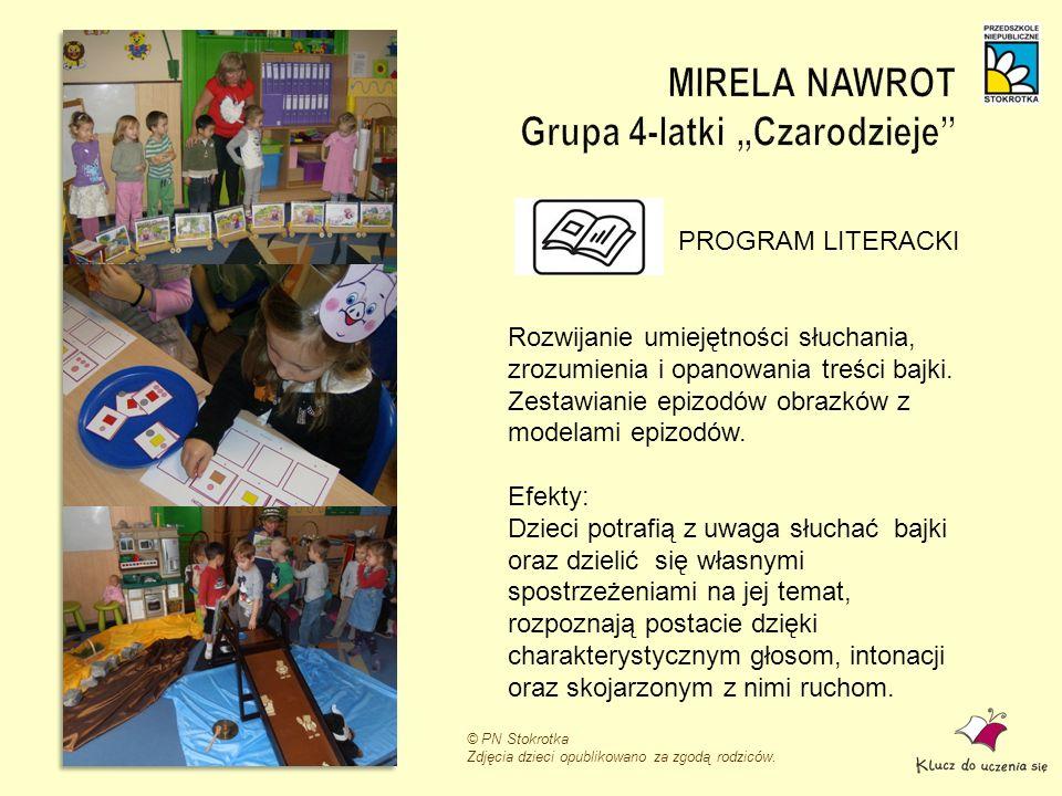 © PN Stokrotka Zdjęcia dzieci opublikowano za zgodą rodziców. PROGRAM LITERACKI Rozwijanie umiejętności słuchania, zrozumienia i opanowania treści baj