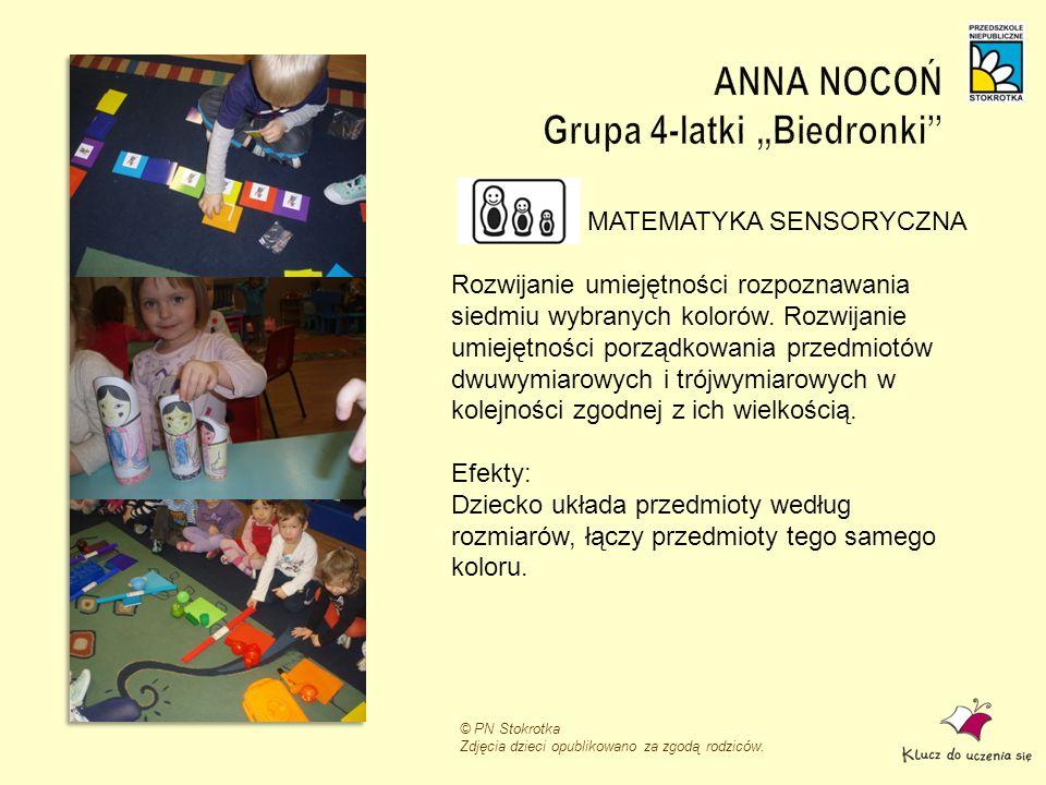 © PN Stokrotka Zdjęcia dzieci opublikowano za zgodą rodziców. MATEMATYKA SENSORYCZNA Rozwijanie umiejętności rozpoznawania siedmiu wybranych kolorów.