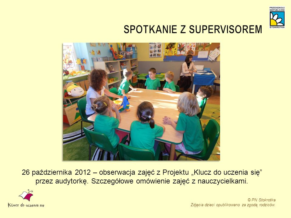 26 października 2012 – obserwacja zajęć z Projektu Klucz do uczenia się przez audytorkę. Szczegółowe omówienie zajęć z nauczycielkami. © PN Stokrotka