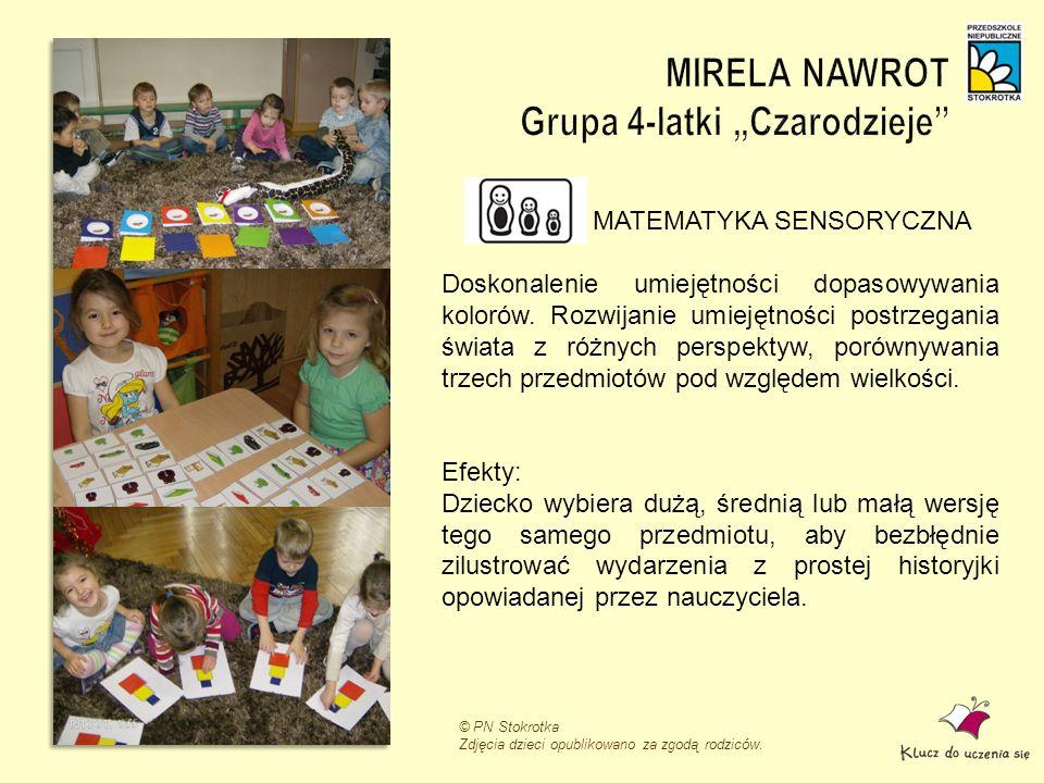 © PN Stokrotka Zdjęcia dzieci opublikowano za zgodą rodziców. MATEMATYKA SENSORYCZNA Doskonalenie umiejętności dopasowywania kolorów. Rozwijanie umiej