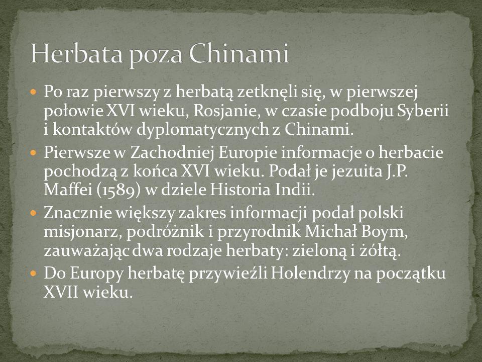 Po raz pierwszy z herbatą zetknęli się, w pierwszej połowie XVI wieku, Rosjanie, w czasie podboju Syberii i kontaktów dyplomatycznych z Chinami. Pierw