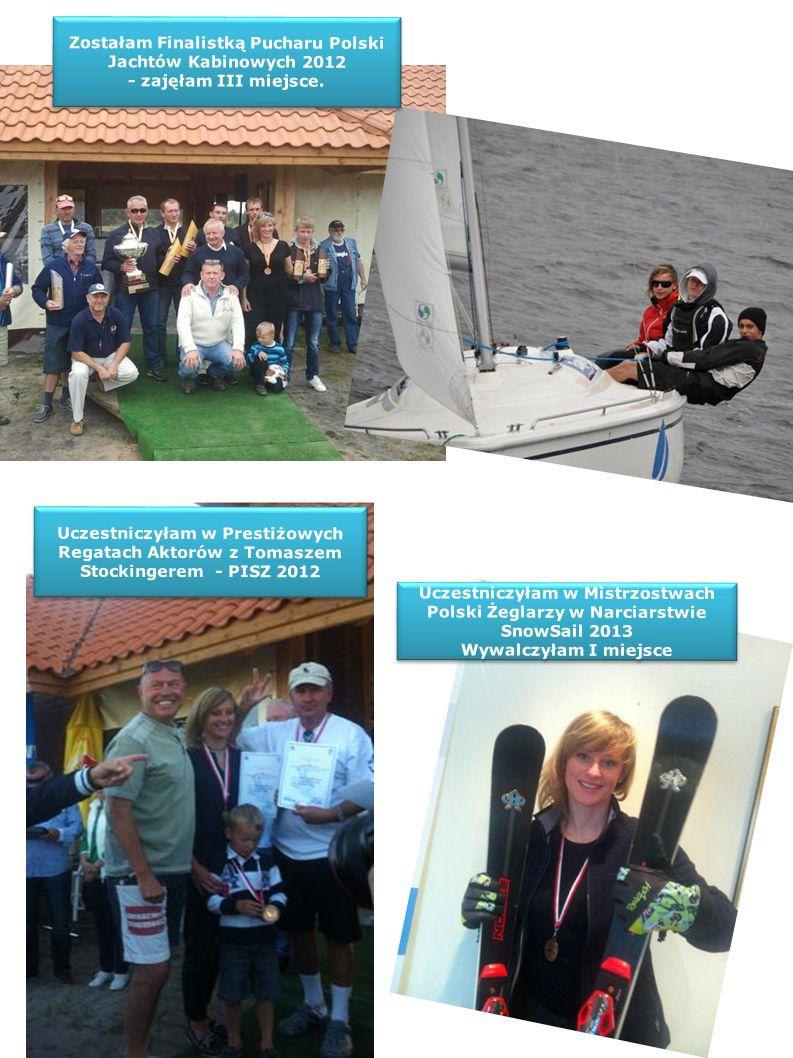 Zostałam Finalistką Pucharu Polski Jachtów Kabinowych 2012 - zajęłam III miejsce. Uczestniczyłam w Prestiżowych Regatach Aktorów z Tomaszem Stockinger