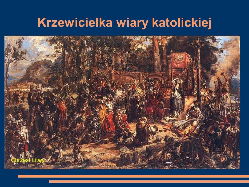 Krzewicielka wiary katolickiej Chrzest Litwy