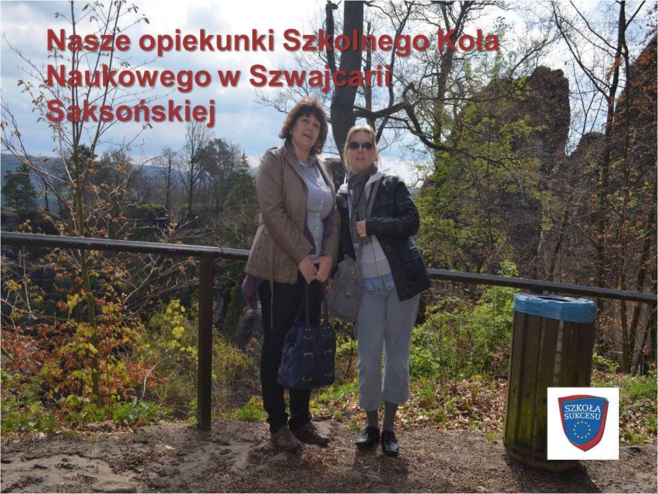 Nasze opiekunki Szkolnego Koła Naukowego w Szwajcarii Saksońskiej