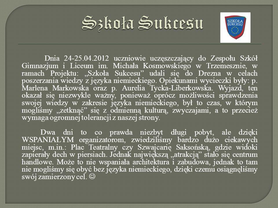 Dnia 24-25.04.2012 uczniowie uczęszczający do Zespołu Szkół Gimnazjum i Liceum im.