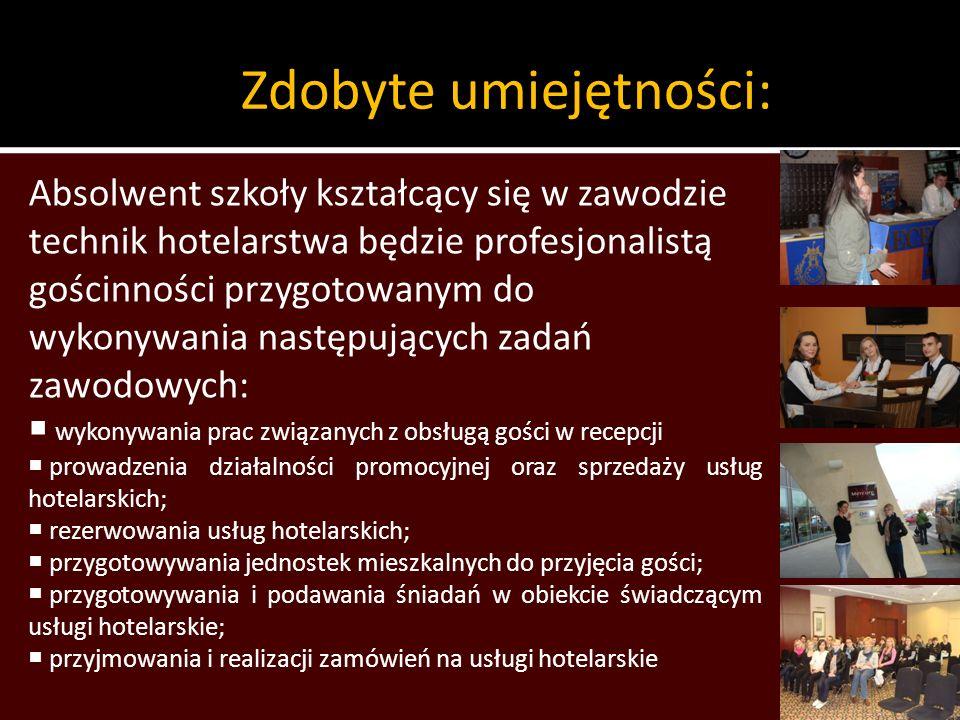 Zdobyte umiejętności: Absolwent szkoły kształcący się w zawodzie technik hotelarstwa będzie profesjonalistą gościnności przygotowanym do wykonywania n