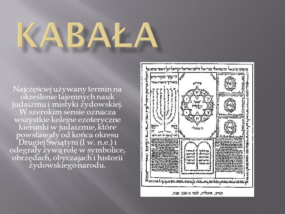 Najczęściej używany termin na określenie tajemnych nauk judaizmu i mistyki żydowskiej.