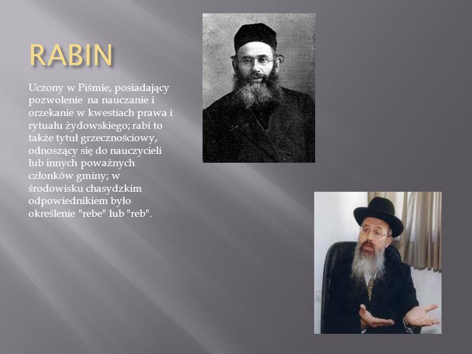 RABIN Uczony w Piśmie, posiadający pozwolenie na nauczanie i orzekanie w kwestiach prawa i rytuału żydowskiego; rabi to także tytuł grzecznościowy, od
