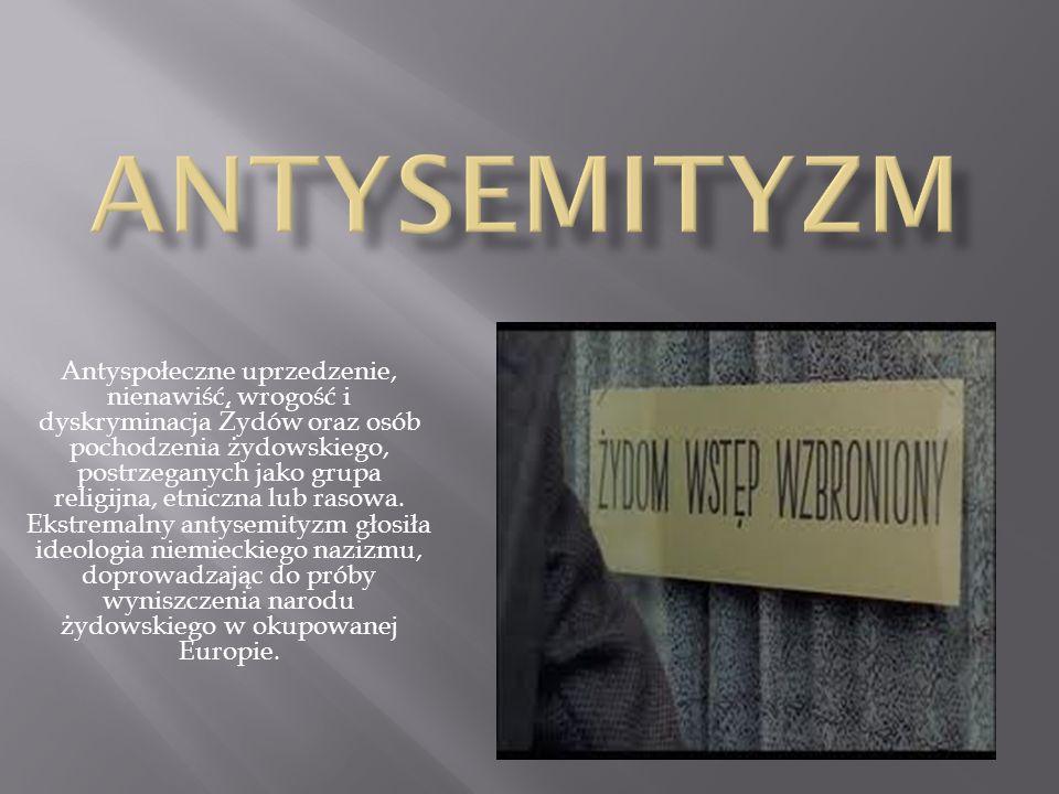 Antyspołeczne uprzedzenie, nienawiść, wrogość i dyskryminacja Żydów oraz osób pochodzenia żydowskiego, postrzeganych jako grupa religijna, etniczna lu