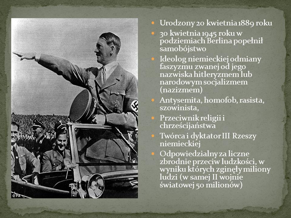 Urodzony 20 kwietnia 1889 roku 30 kwietnia 1945 roku w podziemiach Berlina popełnił samobójstwo Ideolog niemieckiej odmiany faszyzmu zwanej od jego na