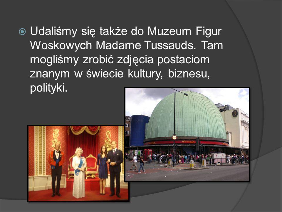 Udaliśmy się także do Muzeum Figur Woskowych Madame Tussauds.