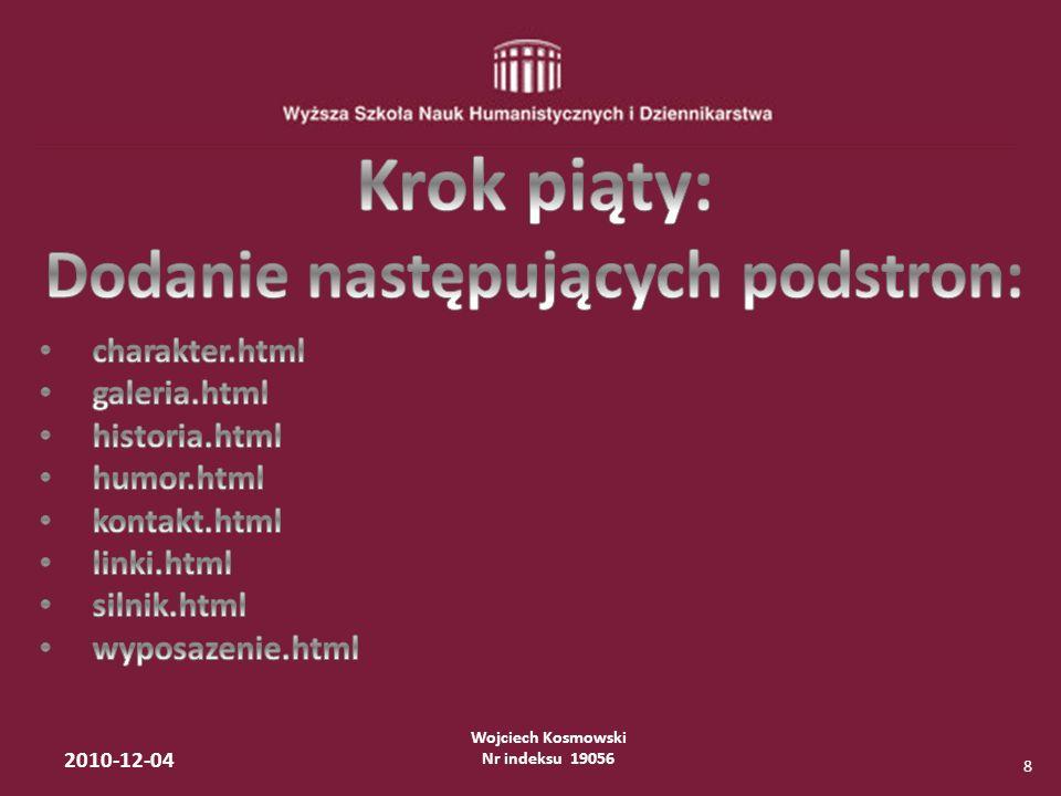 Wojciech Kosmowski Nr indeksu 19056 2010-12-04 9