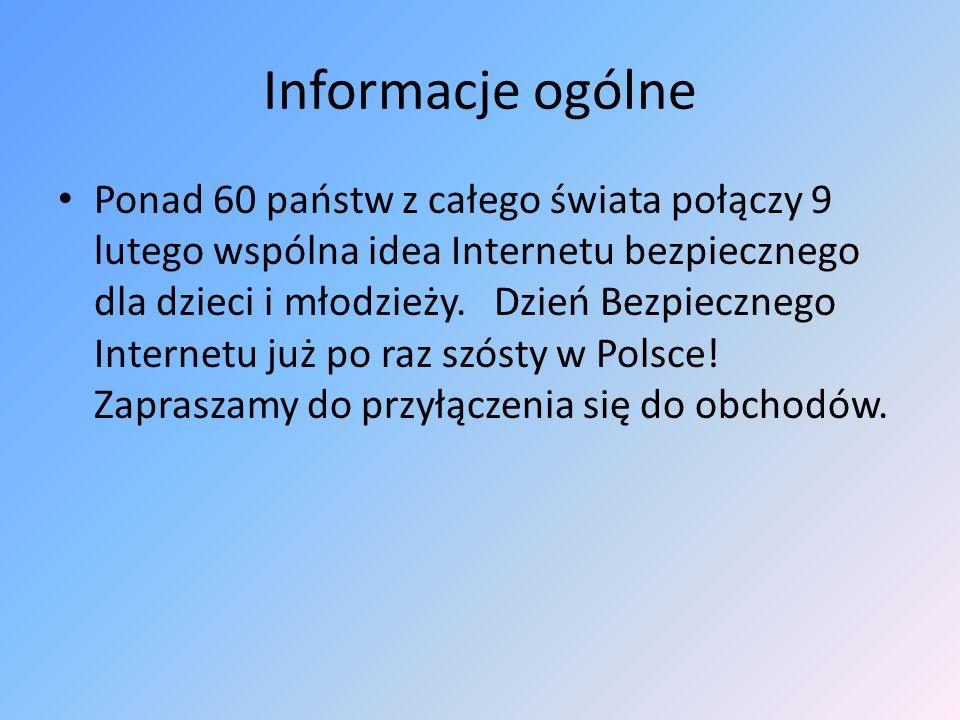 Organizatorzy Od 2005 roku organizatorami Dnia Bezpiecznego Internetu w Polsce są Naukowa i Akademicka Sieć Komputerowa (NASK) oraz Fundacja Dzieci Niczyje (FDN), tworzące Polskie Centrum Programu Safer Internet, od lat prowadzące szereg kompleksowych działań na rzecz bezpieczeństwa dzieci online.