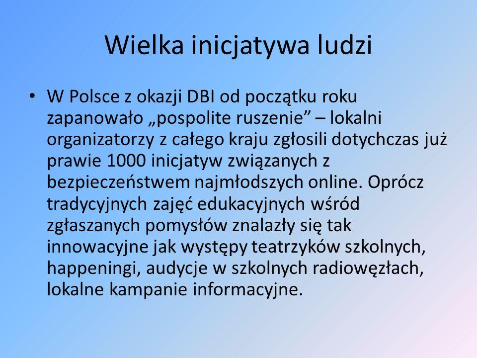 Wielka inicjatywa ludzi W Polsce z okazji DBI od początku roku zapanowało pospolite ruszenie – lokalni organizatorzy z całego kraju zgłosili dotychcza