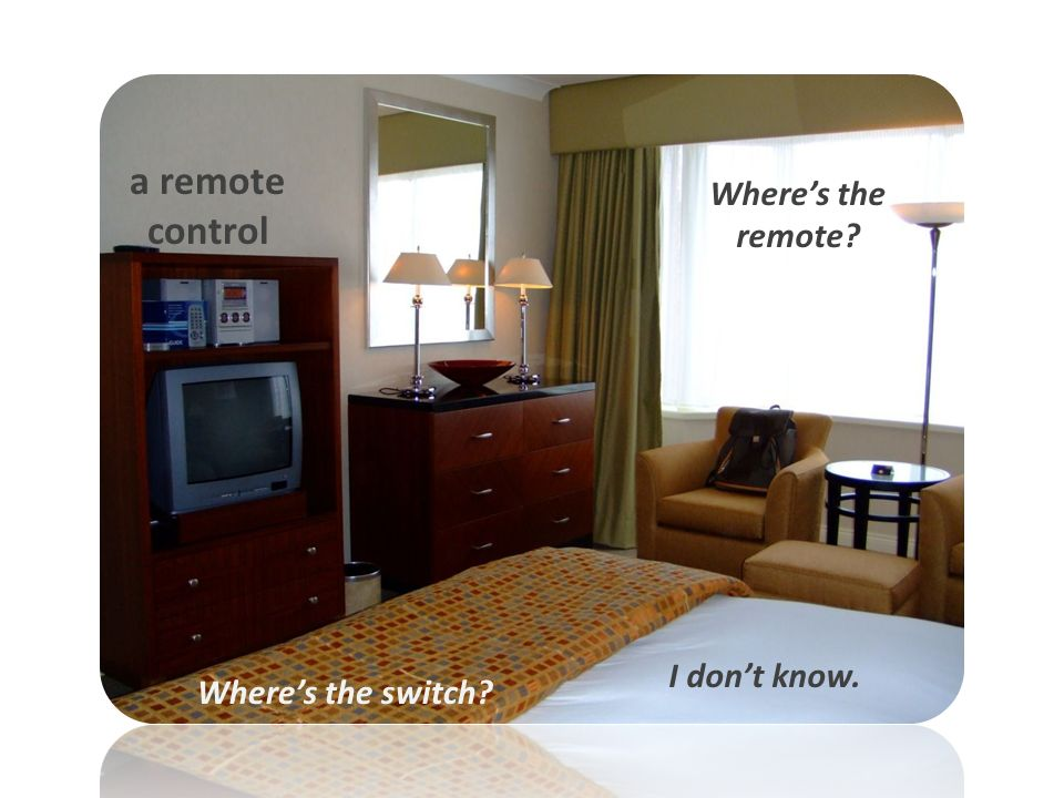 Wheres the switch a remote control I dont know. Wheres the remote