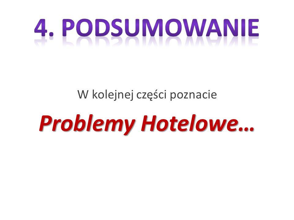 W kolejnej części poznacie Problemy Hotelowe…
