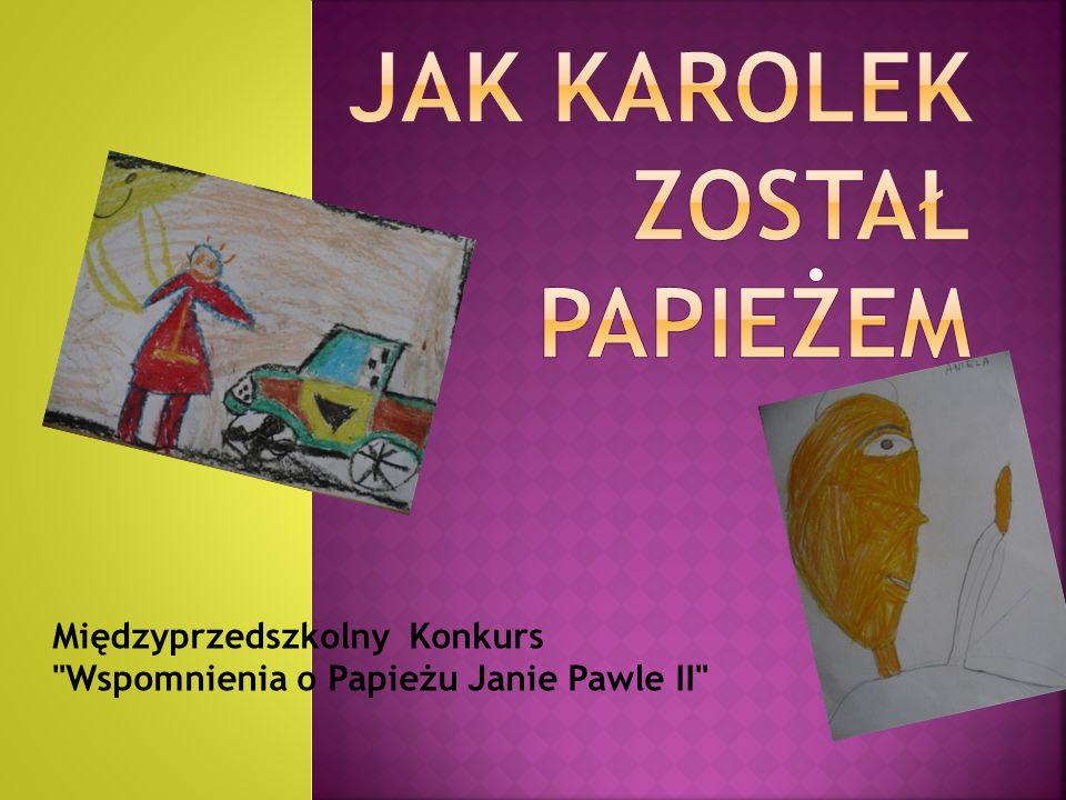 Międzyprzedszkolny Konkurs Wspomnienia o Papieżu Janie Pawle II