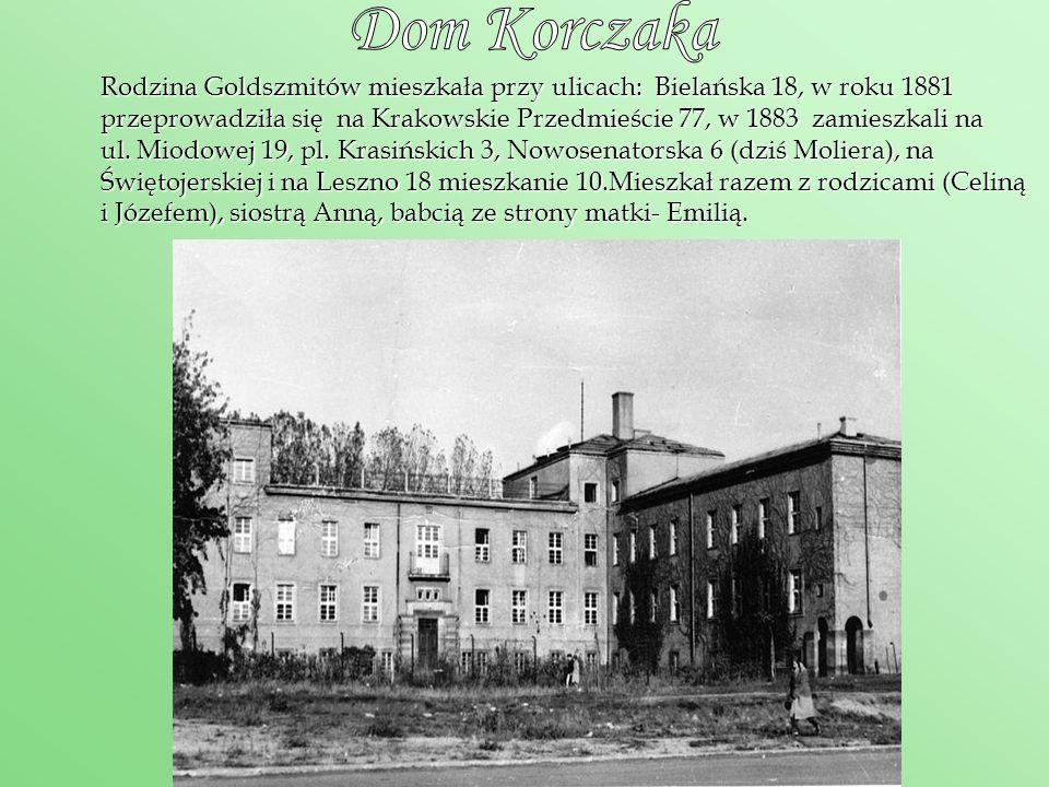 Rodzina Goldszmitów mieszkała przy ulicach: Bielańska 18, w roku 1881 przeprowadziła się na Krakowskie Przedmieście 77, w 1883 zamieszkali na ul. Miod