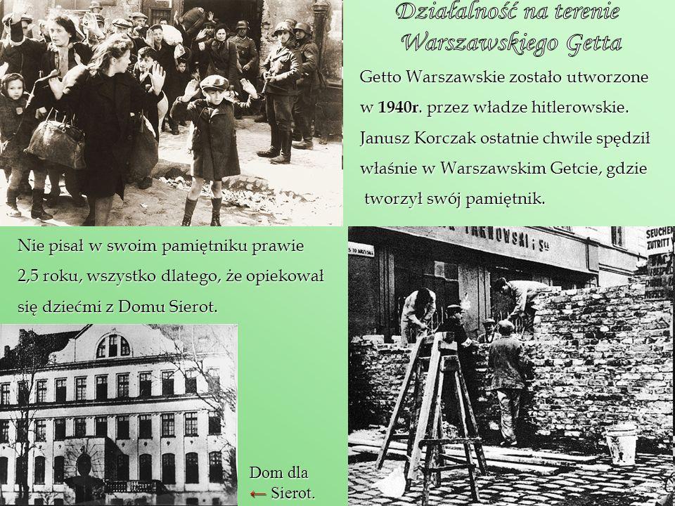 Getto Warszawskie zostało utworzone w 1940r. przez władze hitlerowskie. Janusz Korczak ostatnie chwile spędził właśnie w Warszawskim Getcie, gdzie two
