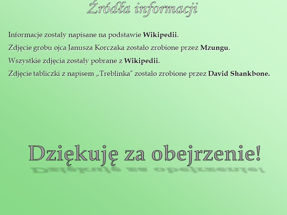 Informacje zostały napisane na podstawie Wikipedii. Zdjęcie grobu ojca Janusza Korczaka zostało zrobione przez Mzungu. Wszystkie zdjęcia zostały pobra