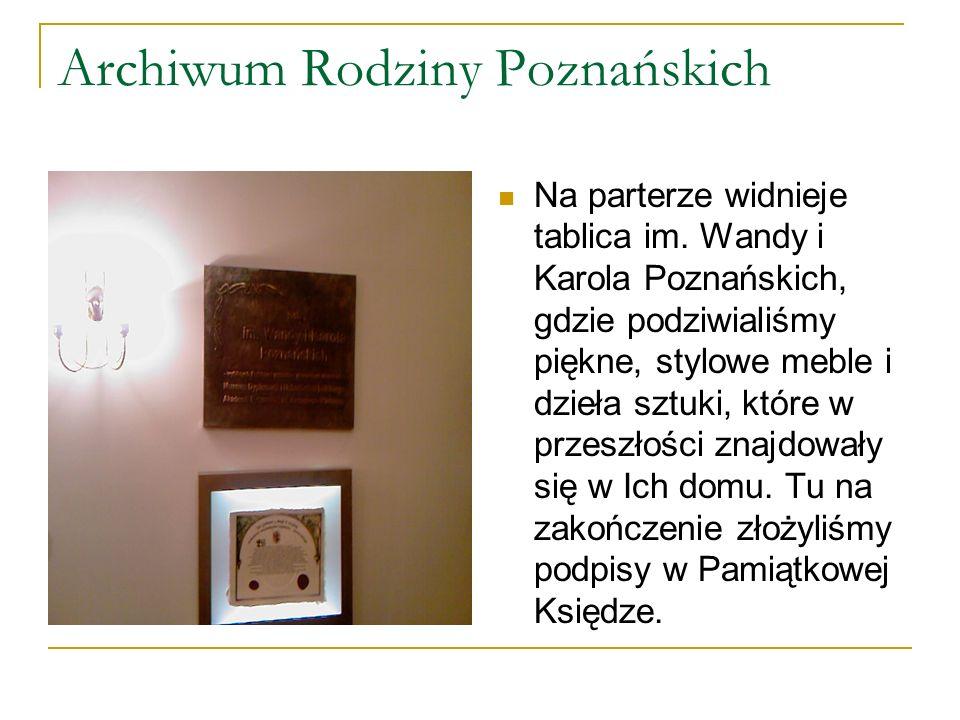 Archiwum Rodziny Poznańskich Na parterze widnieje tablica im.