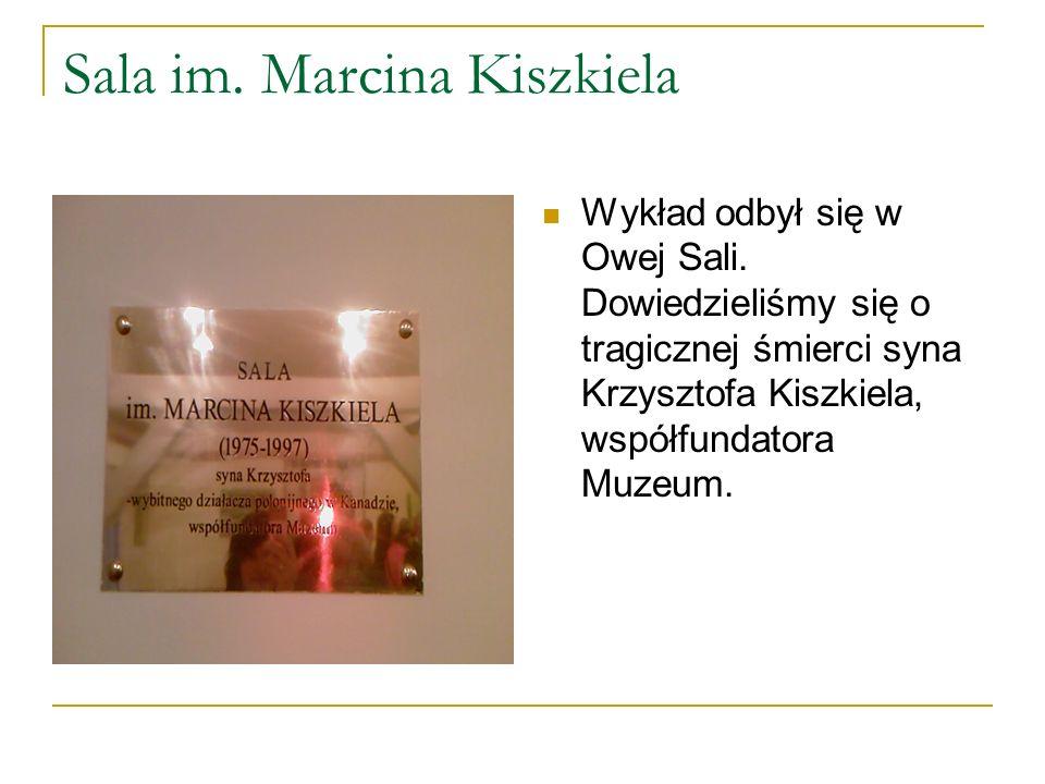 Sala im. Marcina Kiszkiela Wykład odbył się w Owej Sali.