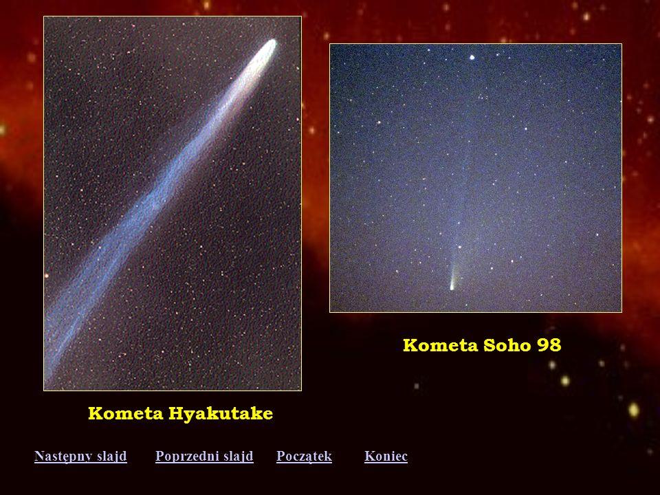 Następny slajdPoprzedni slajdKoniecPoczątek Komety świecą odbitym światłem słonecznym. Niemal całkowita ich masa skupiona jest w jądrze. Składa się on