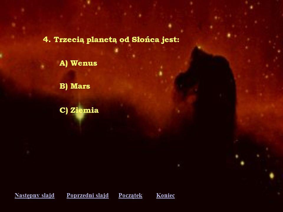 Następny slajdPoprzedni slajdKoniecPoczątek 3. Układ Słoneczny leży: A) w centrum Drogi Mlecznej B) na peryferiach jednego z ramion galaktyki C) pomię