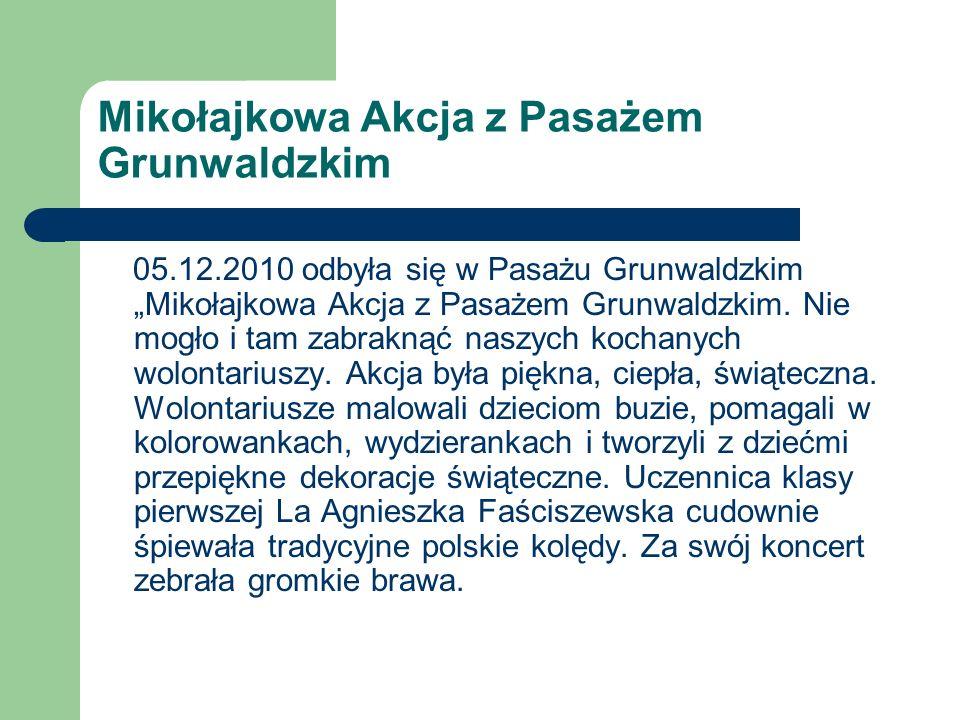 Mikołajkowa Akcja z Pasażem Grunwaldzkim 05.12.2010 odbyła się w Pasażu Grunwaldzkim Mikołajkowa Akcja z Pasażem Grunwaldzkim. Nie mogło i tam zabrakn