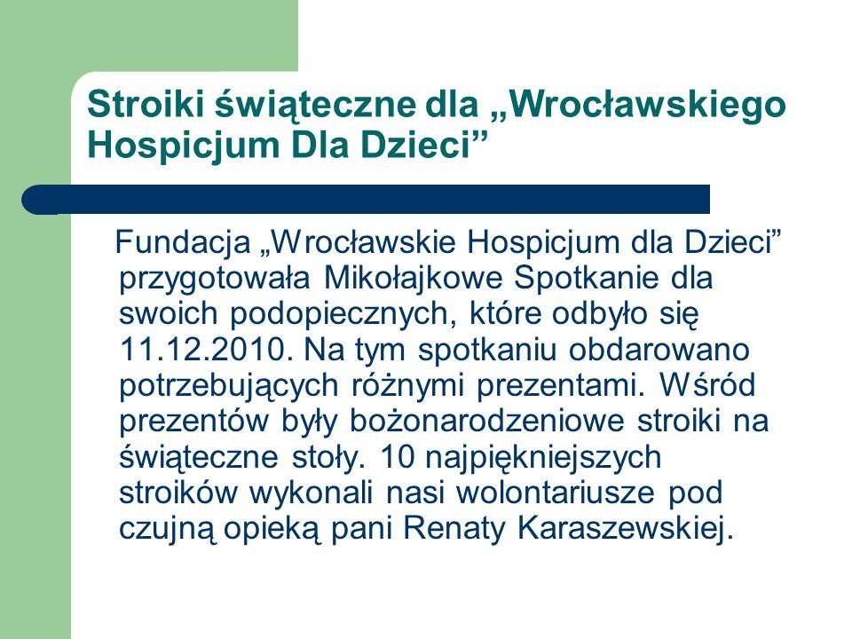 Stroiki świąteczne dla Wrocławskiego Hospicjum Dla Dzieci Fundacja Wrocławskie Hospicjum dla Dzieci przygotowała Mikołajkowe Spotkanie dla swoich podo