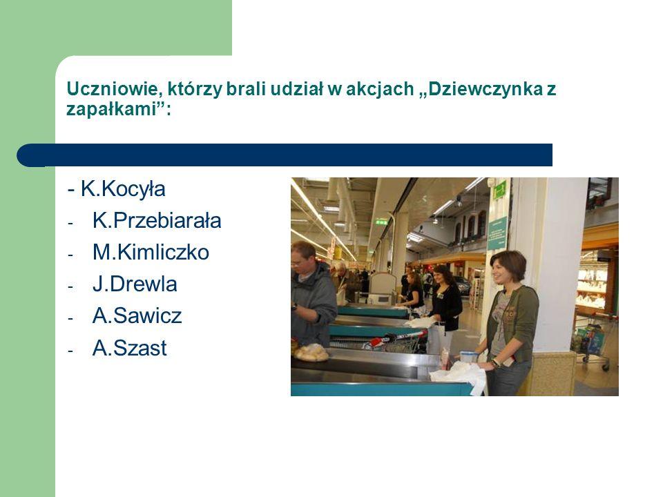 Uczniowie, którzy brali udział w akcji Dzień Życzliwości: J.Drewla K.Kocyła M.Kimliczko M.Biesiekierska J.Białek M.Krychowska A.Faściszewska
