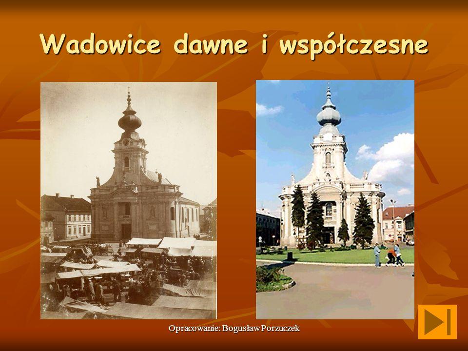Opracowanie: Bogusław Porzuczek Geneza nazwy Wadowice Są dwie najbardziej prawdopodobne hipotezy, dotyczące genezy nazwy miejscowości.